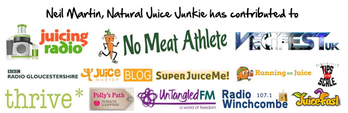 Neil Martin has contributed to Juicing Radio, No Meat Athlete, Vegfest, BBC Radio, Juicemaster, Super Juice Me, Running on Juice, Tips of the Scale, Thrive, Polly's Path, Untangled FM, Radio Winchcombe, JuiceFast