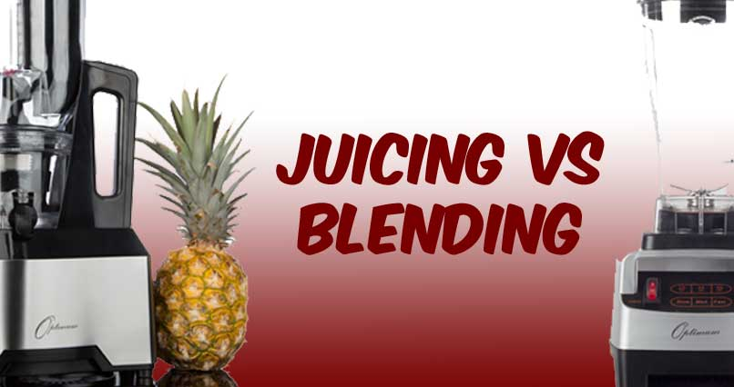 What Everybody Ought to Know About Juicing vs Blending