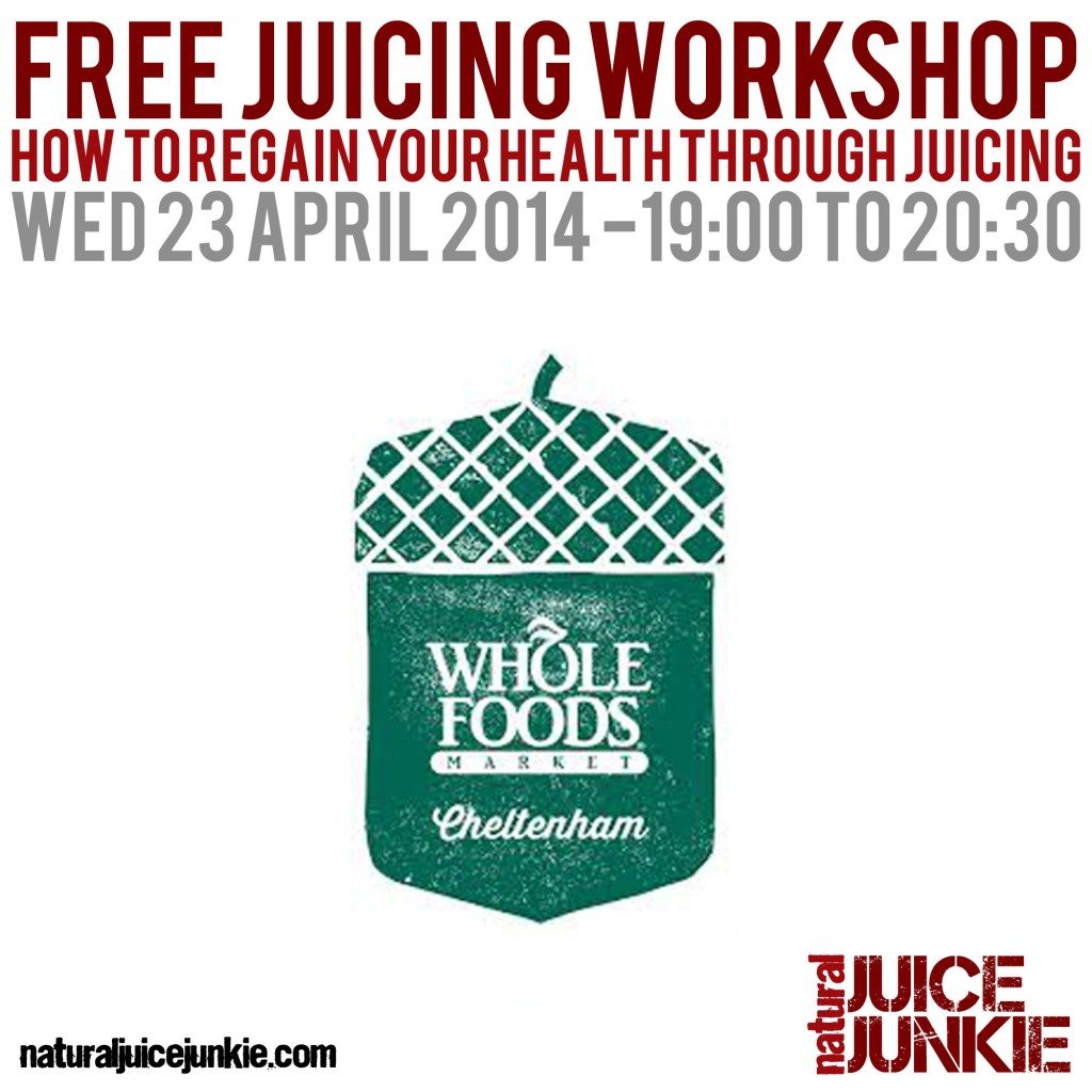 Free Juicing Workshop at Whole Foods Cheltenham