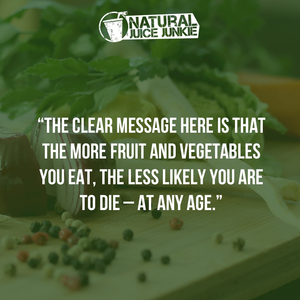 """The clear message here is that the more fruit and vegetables you eat, the less likely you are to die – at any age."""