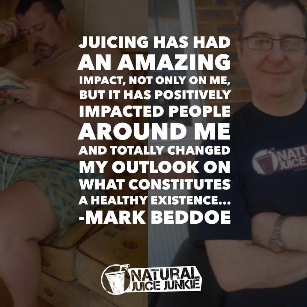 Juicing has had an amazing impact, not only on me, but it has positively impacted people around me and totally changed my outlook on what constitutes a healthy existence.
