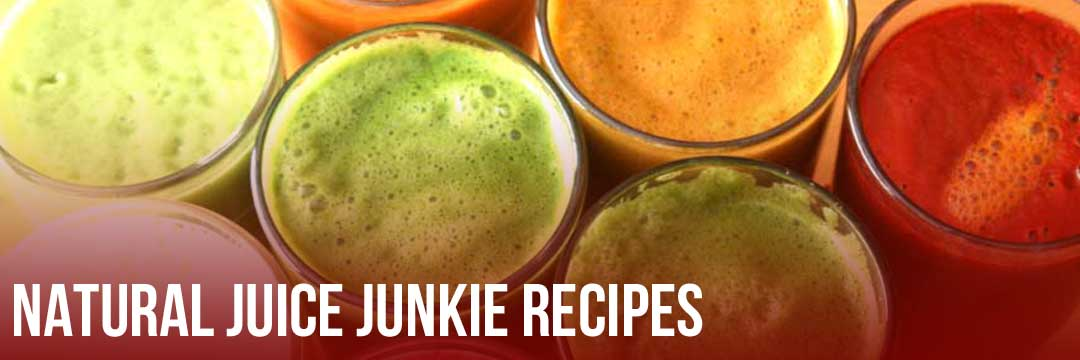 Natural Juice Junkie Recipes - Juicing, Smoothies, Raw Food, Soups