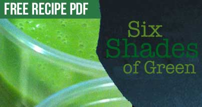 Six Shades of Green - Juicing Recipe PDF