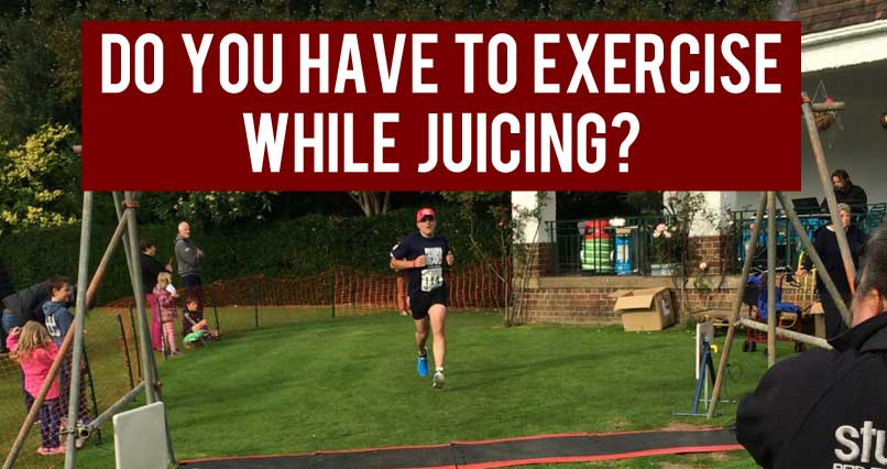 Do You Have to Exercise While Juicing?