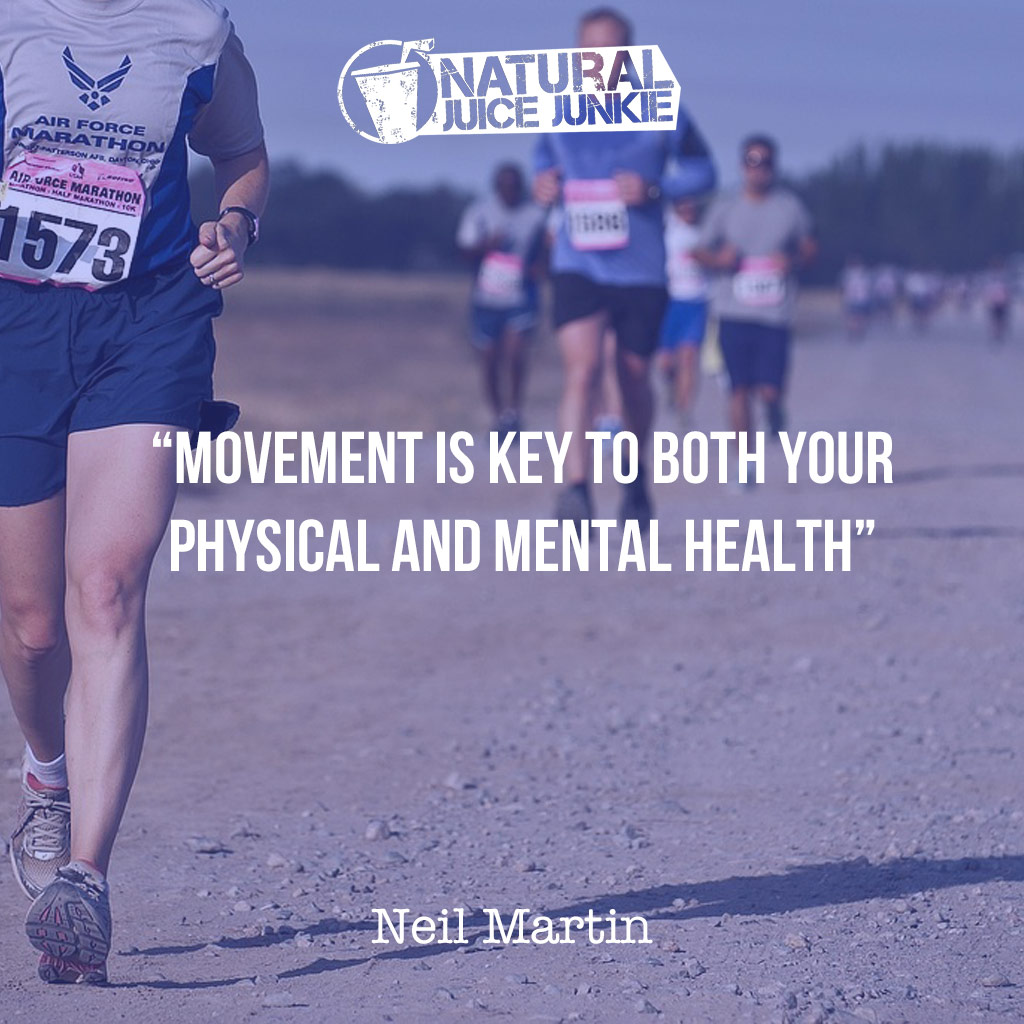 Movement is key to both your physical and mental health