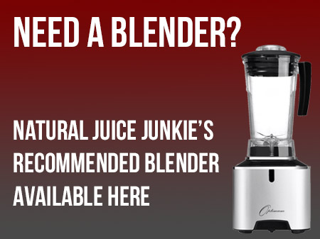 Need a blender? This is Natural Juice Junkie's weapon of choice