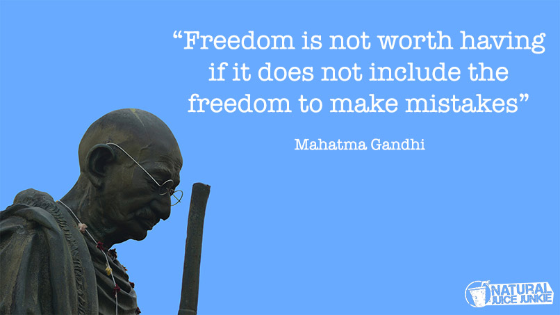 """Freedom is not worth having if it does not include the freedom to make mistakes"""